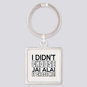 Jai Alai It Chose Me Square Keychain