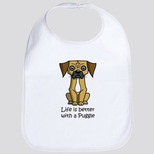 Life Is Better With A Puggle Bib