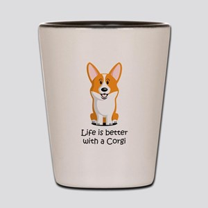 Life Is Better With A Corgi Shot Glass