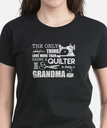 Love Being Quilter And Grandma T-Shirt