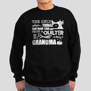 Love Being Quilter And Grandma Sweatshirt (dark)