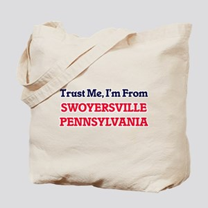 Trust Me, I'm from Swoyersville Pennsylva Tote Bag