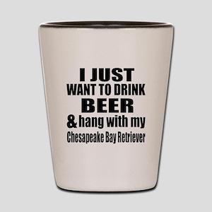 Hang With My Chesapeake Bay Retriever Shot Glass
