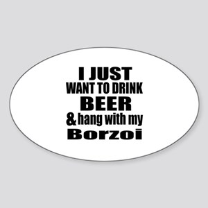 Hang With My Borzoi Sticker (Oval)