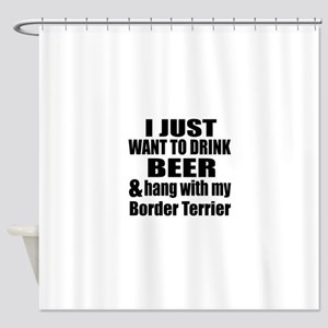 Hang With My Border Terrier Shower Curtain