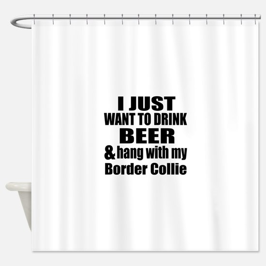 Hang With My Border Collie Shower Curtain