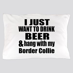Hang With My Border Collie Pillow Case