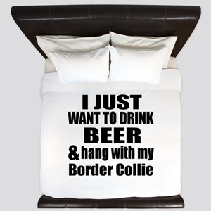 Hang With My Border Collie King Duvet