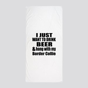 Hang With My Border Collie Beach Towel