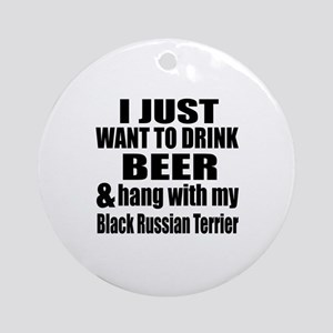 Hang With My Black Russian Terrier Round Ornament