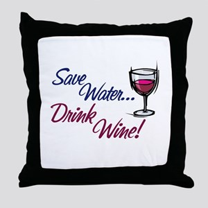 Save Water Drink Wine Throw Pillow