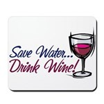 Save Water Drink Wine Mousepad