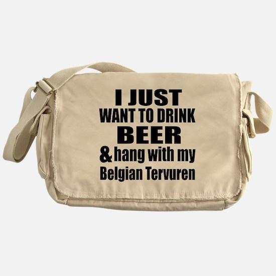 Hang With My Belgian Tervuren Messenger Bag