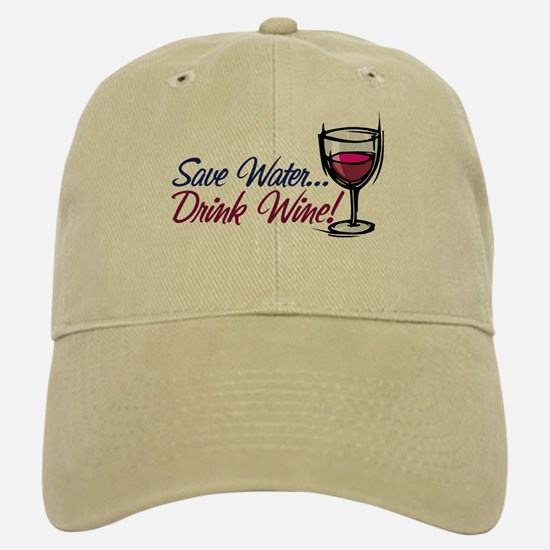 Save Water Drink Wine Baseball Baseball Cap