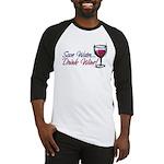 Save Water Drink Wine Baseball Jersey