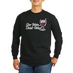 Save Water Drink Wine Long Sleeve Dark T-Shirt