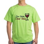 Save Water Drink Wine Green T-Shirt