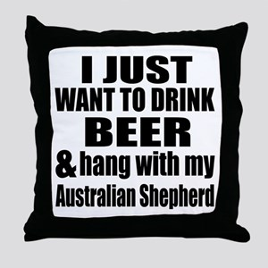 Hang With My Australian Shepherd Throw Pillow