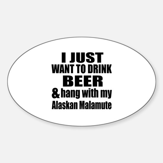 Hang With My Alaskan Malamute Sticker (Oval)