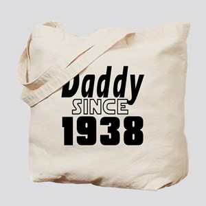 Daddy Since 1938 Tote Bag