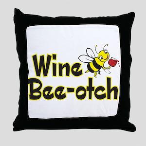 Wine Bee-Otch Throw Pillow