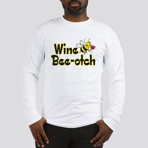 Wine Bee-Otch Long Sleeve T-Shirt