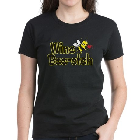 Wine Bee-Otch Women's Dark T-Shirt