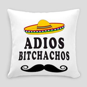 Adios Bitchachos Everyday Pillow
