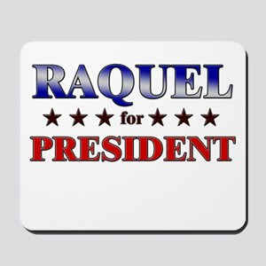 RAQUEL for president Mousepad