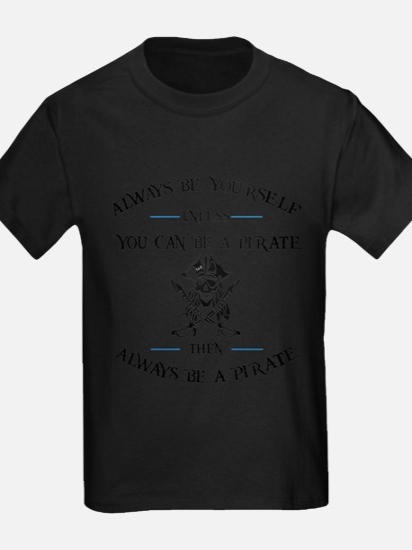 Always Be A Kbr Pirate T-Shirt