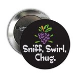 Sniff, Swirl, Chug 2.25