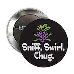 Sniff, Swirl, Chug Button