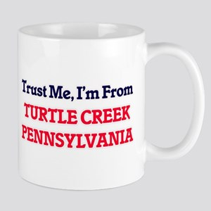 Trust Me, I'm from Turtle Creek Pennsylvania Mugs
