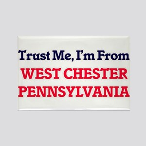 Trust Me, I'm from West Chester Pennsylvan Magnets