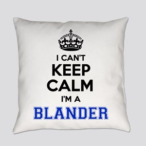 I can't keep calm Im BLANDER Everyday Pillow