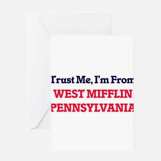 Trust Me, I'm from West Mifflin Pen Greeting Cards