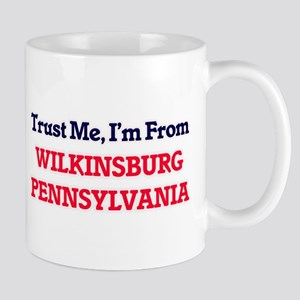 Trust Me, I'm from Wilkinsburg Pennsylvania Mugs