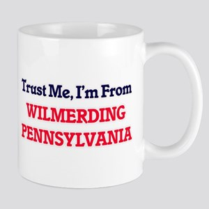 Trust Me, I'm from Wilmerding Pennsylvania Mugs