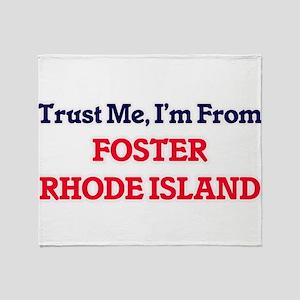 Trust Me, I'm from Foster Rhode Isla Throw Blanket