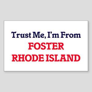 Trust Me, I'm from Foster Rhode Island Sticker