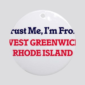 Trust Me, I'm from West Greenwich R Round Ornament