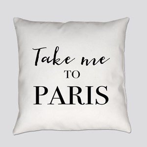 Take me to Paris Everyday Pillow