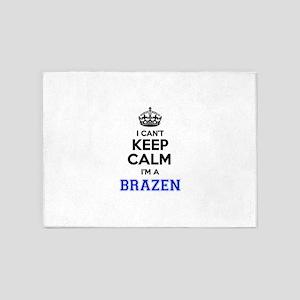 I can't keep calm Im BRAZEN 5'x7'Area Rug