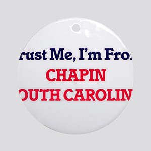 Trust Me, I'm from Chapin South Car Round Ornament