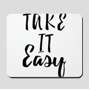 Take it Easy Mousepad