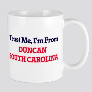 Trust Me, I'm from Duncan South Carolina Mugs