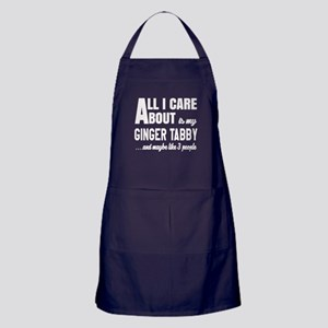 All I care about is my Ginger tabby Apron (dark)