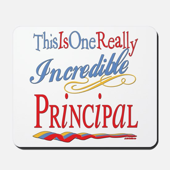 Incredible Principal Mousepad
