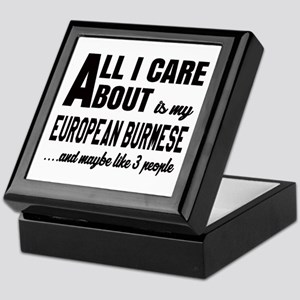 All I care about is my European Burme Keepsake Box