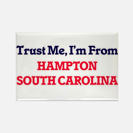 Trust Me, I'm from Hampton South Carolina Magnets